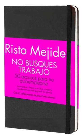 """El nuevo libro de Risto Mejide """" NO BUSQUES TRABAJO"""" ya está a la venta enAmazon."""
