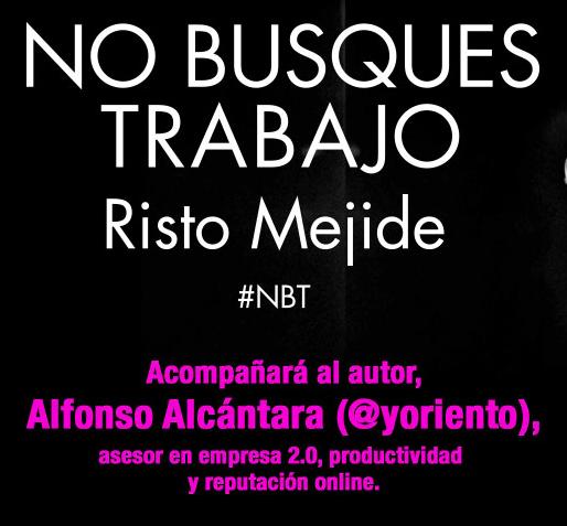 Risto Mejide, presenta su nuevo libro 'NO BUSQUES TRABAJO' el próximo 26 y 27 deNoviembre.